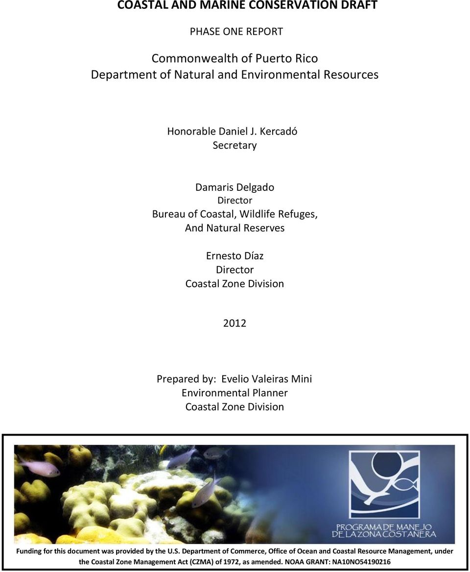 2012 Prepared by: Evelio Valeiras Mini Environmental Planner Coastal Zone Division Funding for this document was provided by the U.S.