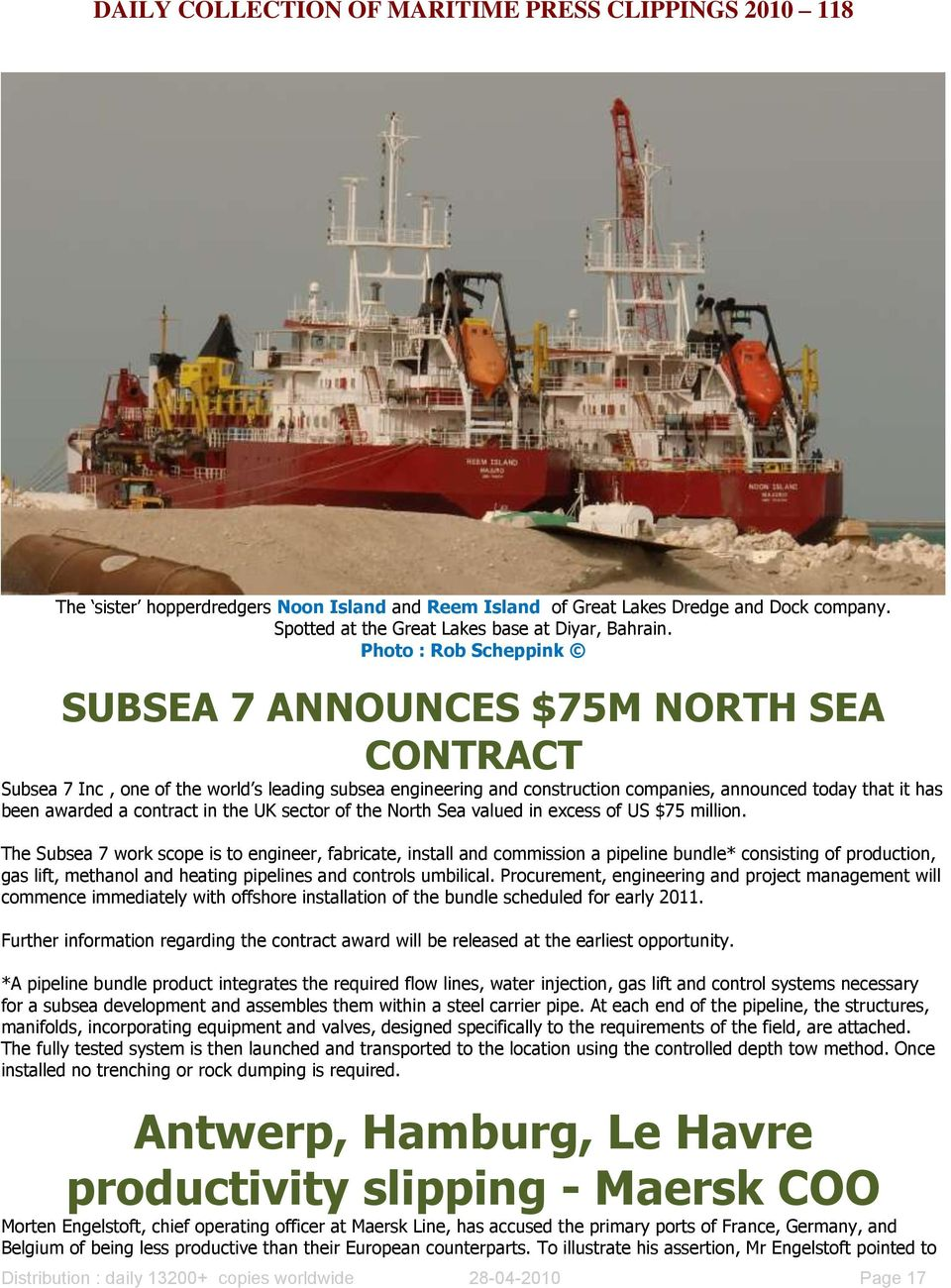 contract in the UK sector of the North Sea valued in excess of US $75 million.