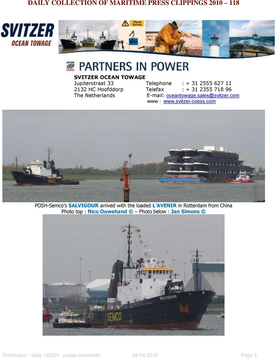 com POSH-Semco s SALVIGOUR arrived with the loaded L AVENIR in Rotterdam from China Photo top :