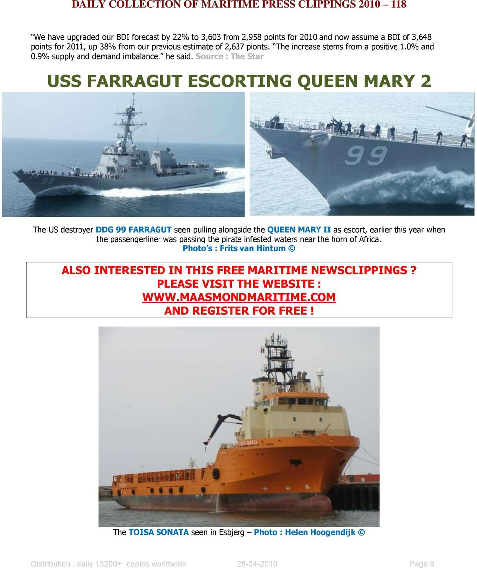 Source : The Star USS FARRAGUT ESCORTING QUEEN MARY 2 The US destroyer DDG 99 FARRAGUT seen pulling alongside the QUEEN MARY II as escort, earlier this year when the passengerliner was passing