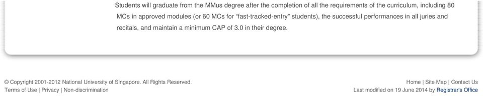 recitals, and maintain a minimum CAP of 3.0 in their degree. Copyright 2001-2012 National University of Singapore.