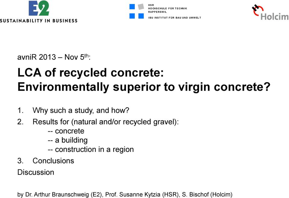 Results for (natural and/or recycled gravel): -- concrete -- a building -- construction in a region 3.