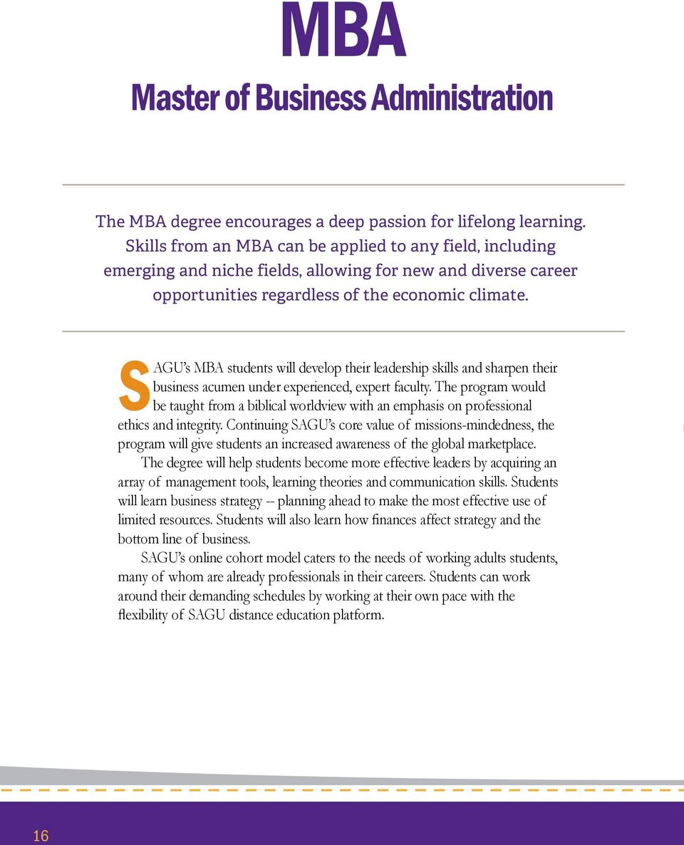 SAGU s MBA students will develop their leadership skills and sharpen their business acumen under experienced, expert faculty.