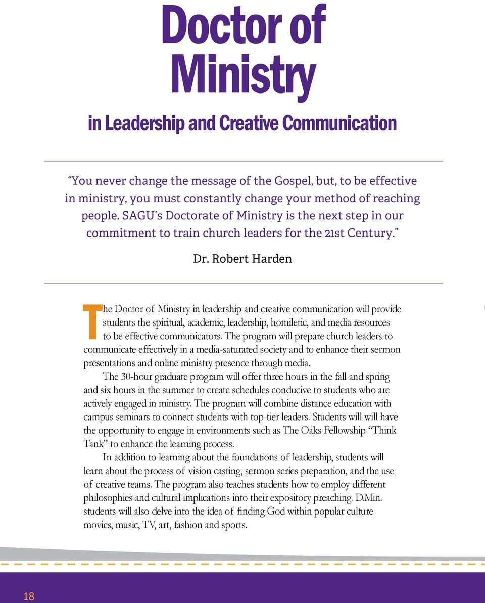 Robert Harden The Doctor of Ministry in leadership and creative communication will provide students the spiritual, academic, leadership, homiletic, and media resources to be effective communicators.
