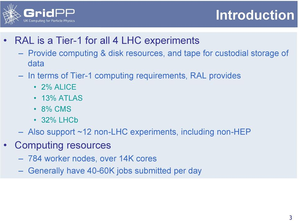 provides 2% ALICE 13% ATLAS 8% CMS 32% LHCb Also support ~12 non-lhc experiments, including