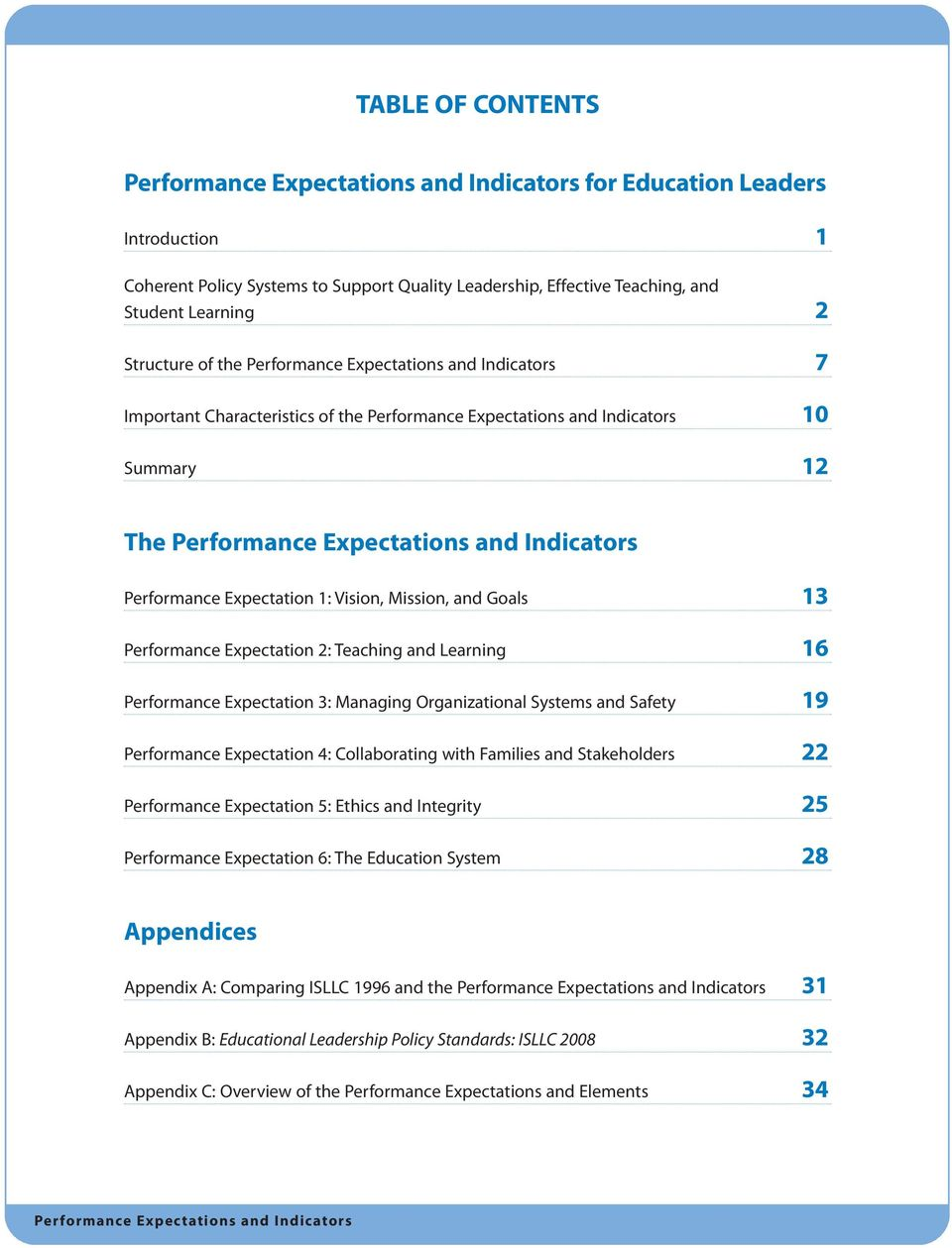 Performance Expectation 1: Vision, Mission, and Goals 13 Performance Expectation 2: Teaching and Learning 16 Performance Expectation 3: Managing Organizational Systems and Safety 19 Performance