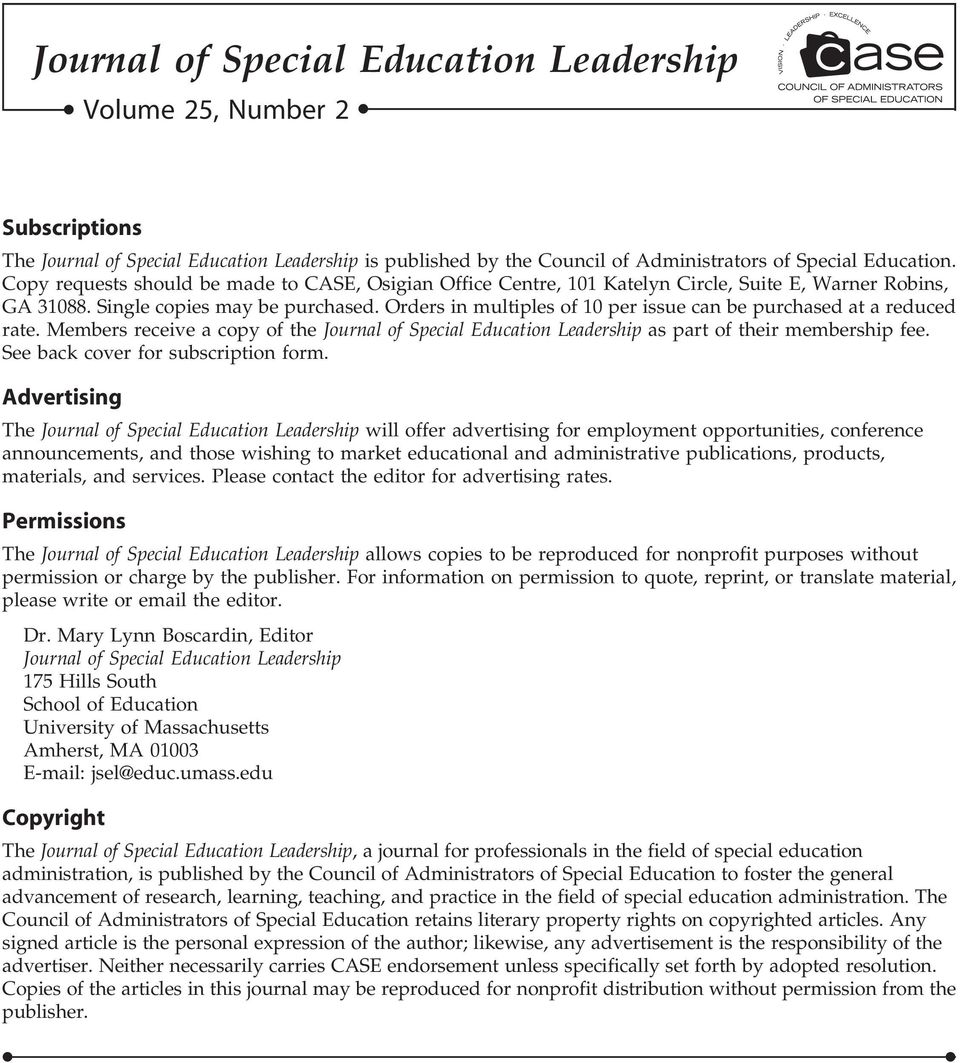 Orders in multiples of 10 per issue can be purchased at a reduced rate. Members receive a copy of the Journal of Special Education Leadership as part of their membership fee.