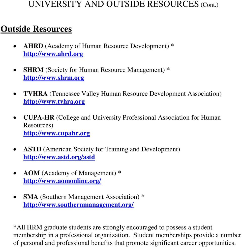 org ASTD (American Society for Training and Development) http://www.astd.org/astd AOM (Academy of Management) * http://www.aomonline.org/ SMA (Southern Management Association) * http://www.