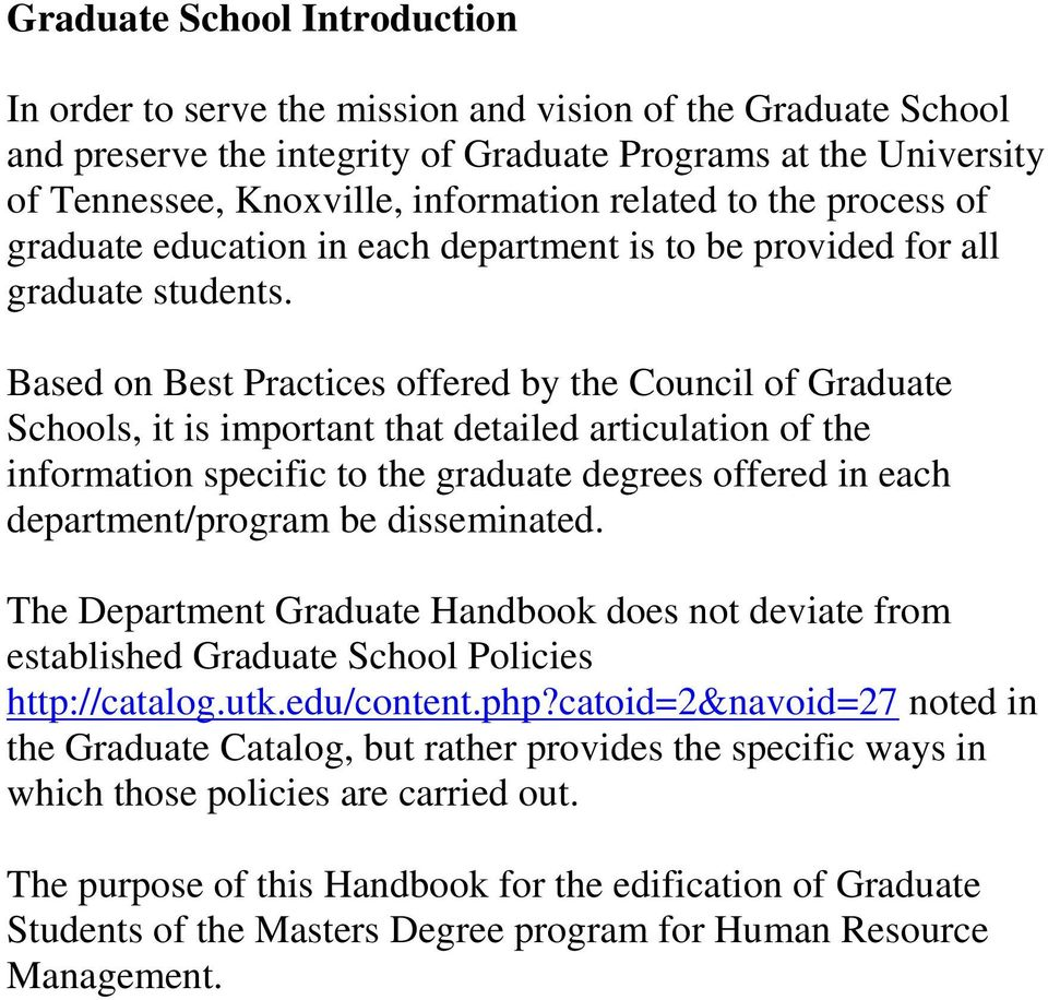 Based on Best Practices offered by the Council of Graduate Schools, it is important that detailed articulation of the information specific to the graduate degrees offered in each department/program