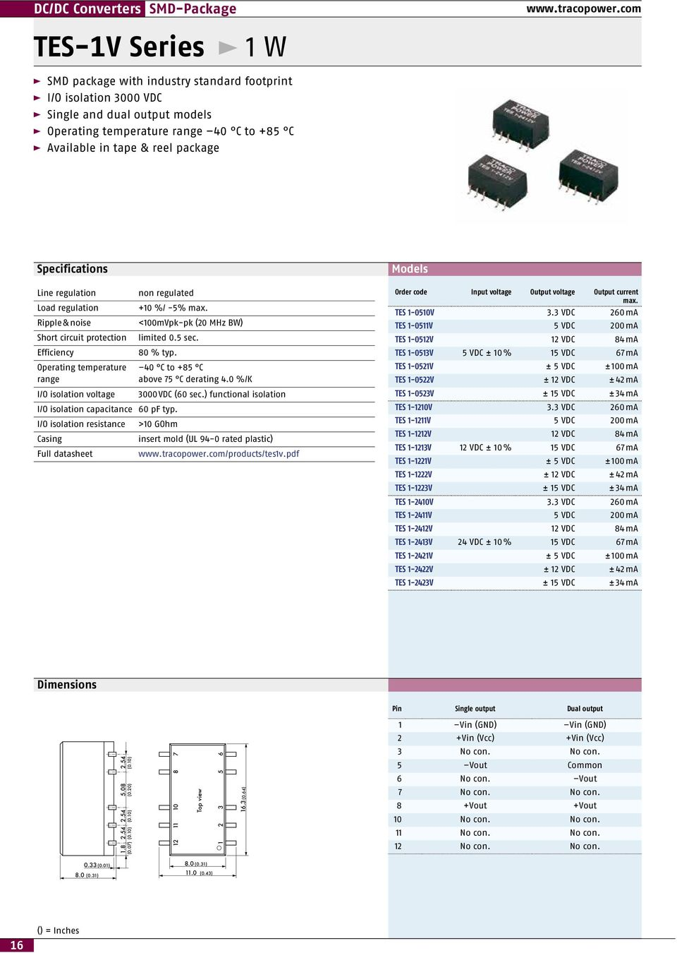 I/O isolation resistance >10 GOhm insert mold (UL 94-0 rated plastic) /products/tes1v.pdf TES 1-0510V 3.