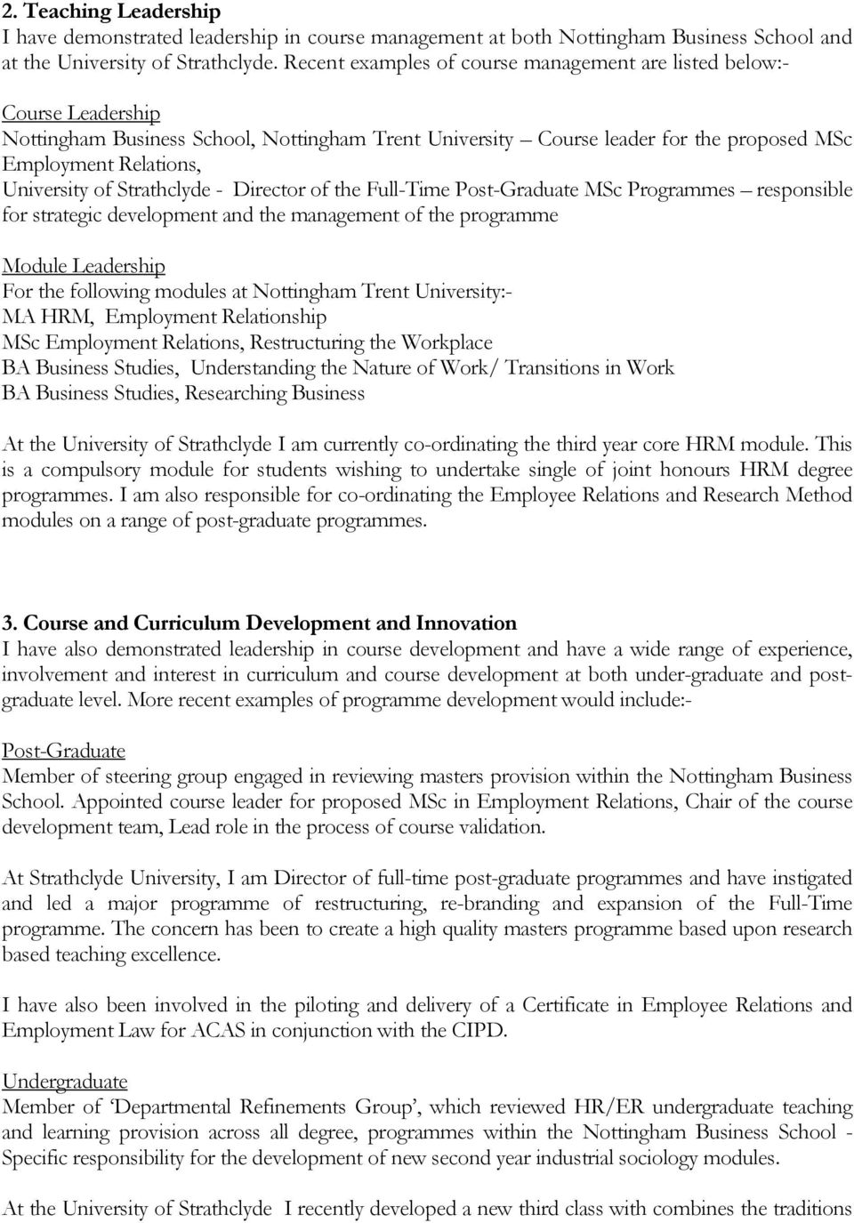 of Strathclyde - Director of the Full-Time Post-Graduate MSc Programmes responsible for strategic development and the management of the programme Module Leadership For the following modules at