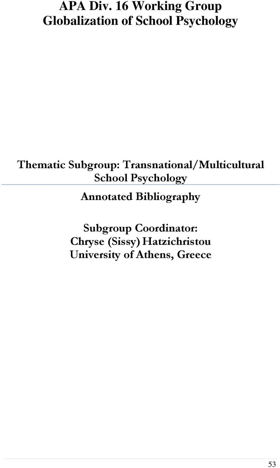 Thematic Subgroup: Transnational/Multicultural School