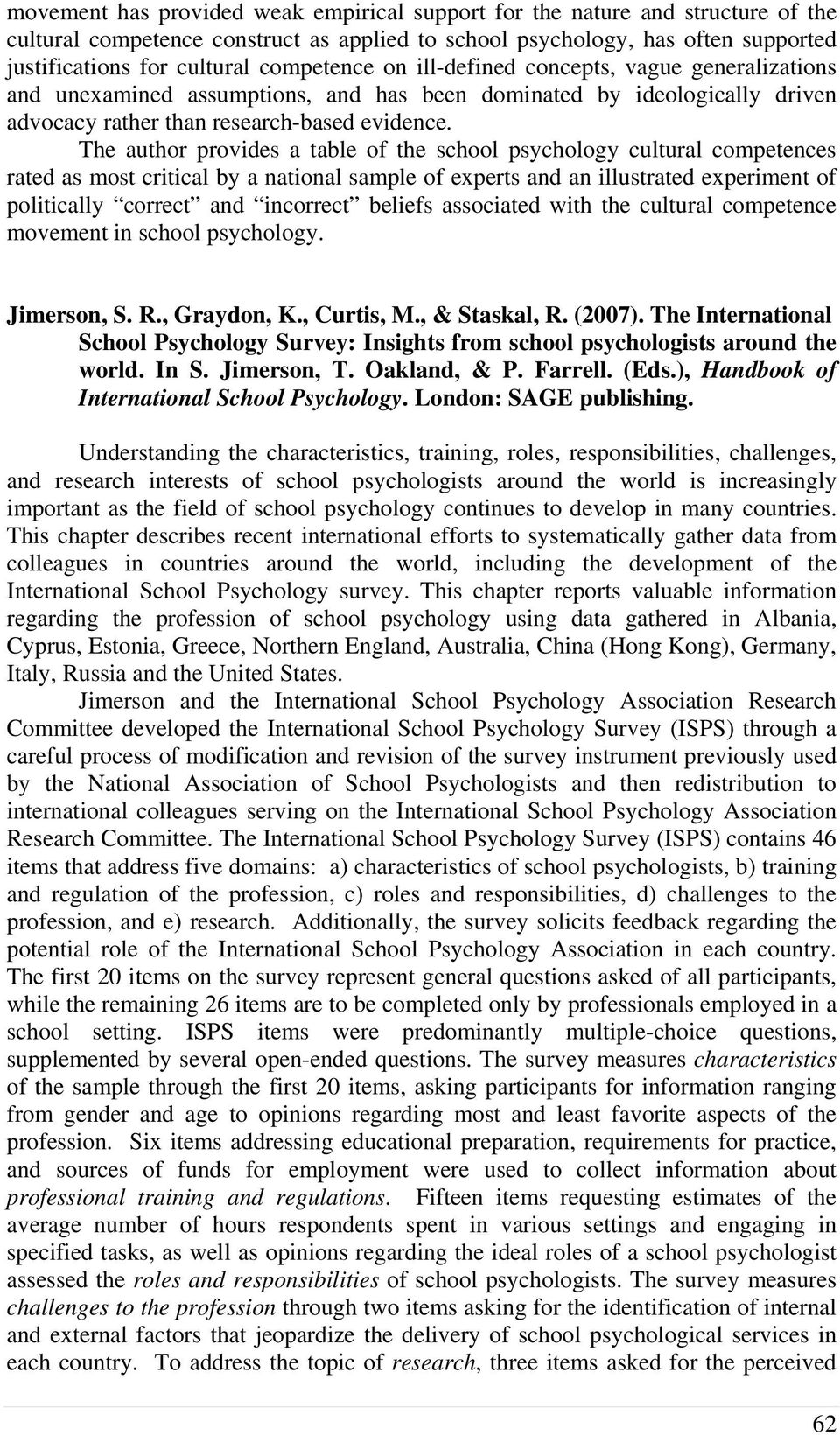 The author provides a table of the school psychology cultural competences rated as most critical by a national sample of experts and an illustrated experiment of politically correct and incorrect