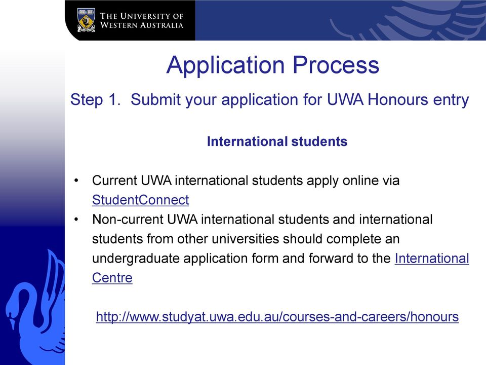students apply online via StudentConnect Non-current UWA international students and international