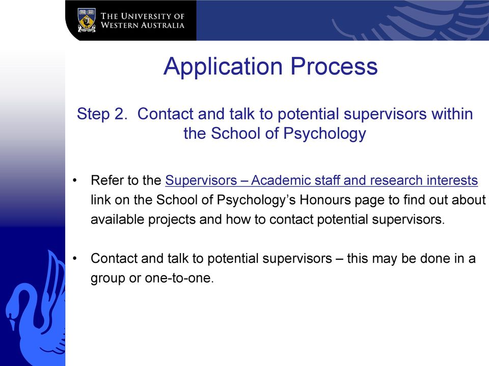 Supervisors Academic staff and research interests link on the School of Psychology s Honours
