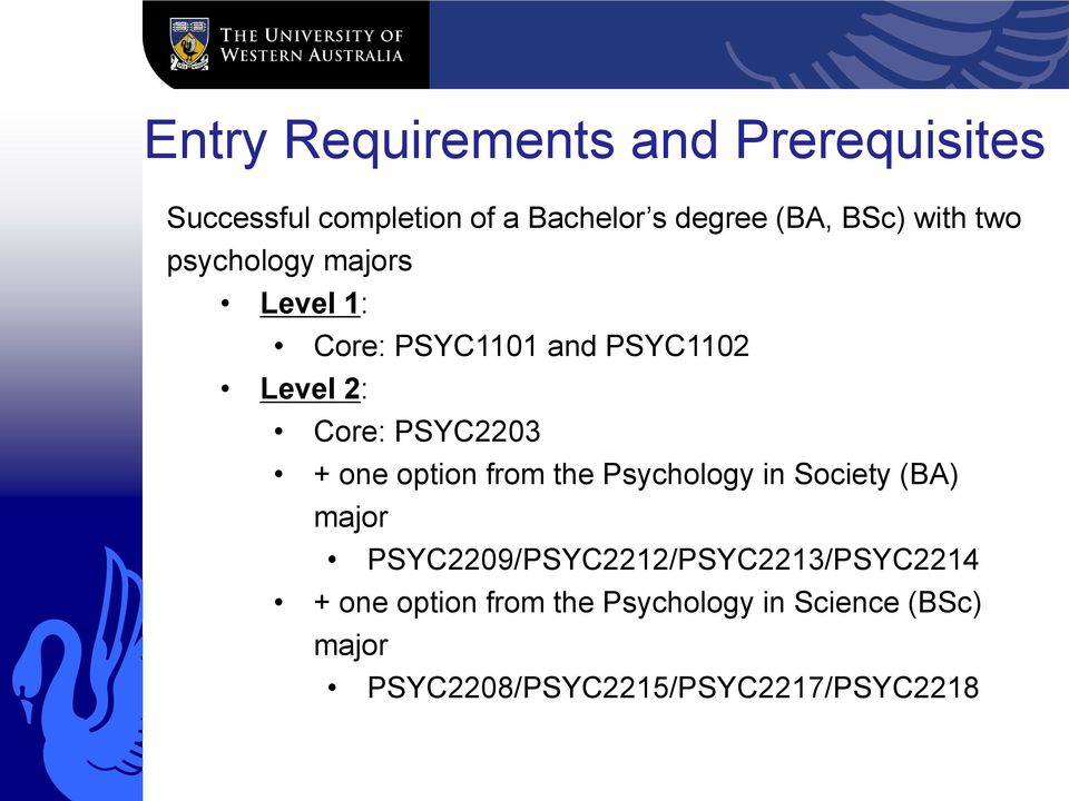 PSYC2203 + one option from the Psychology in Society (BA) major