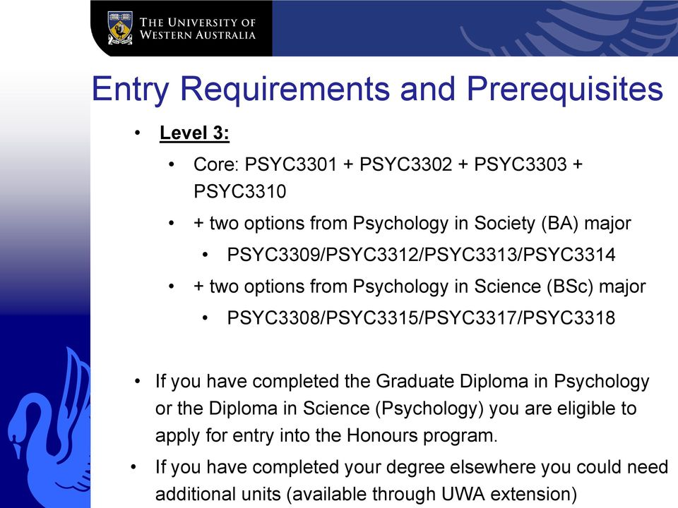 PSYC3308/PSYC3315/PSYC3317/PSYC3318 If you have completed the Graduate Diploma in Psychology or the Diploma in Science (Psychology)
