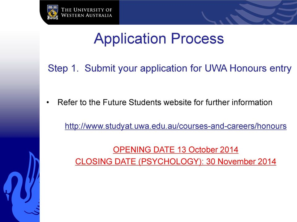 Students website for further information http://www.studyat.uwa.