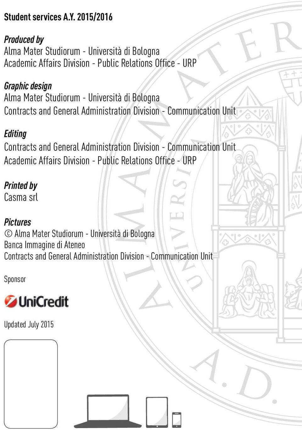 Studiorum - Università di Bologna Contracts and General Administration Division - Communication Unit Editing Contracts and General Administration