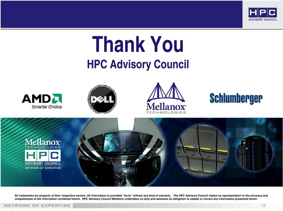 The HPC Advisory Council makes no representation to the accuracy and completeness of the information