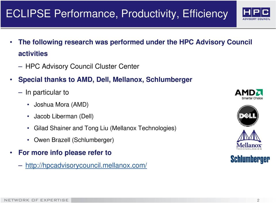 Schlumberger In particular to Joshua Mora (AMD) Jacob Liberman (Dell) Gilad Shainer and Tong Liu