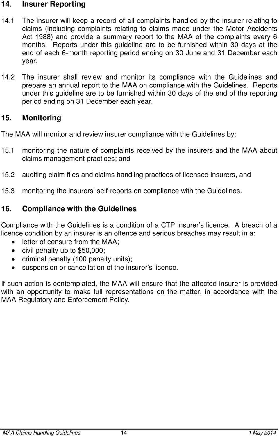 report to the MAA of the complaints every 6 months.