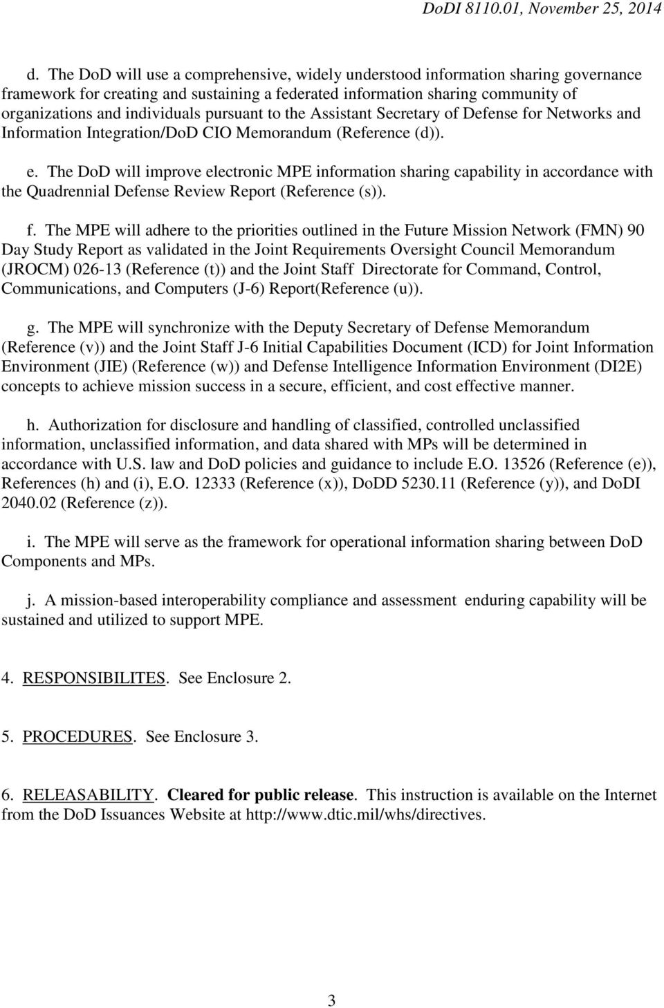 The DoD will improve electronic MPE information sharing capability in accordance with the Quadrennial Defense Review Report (Reference (s)). f.