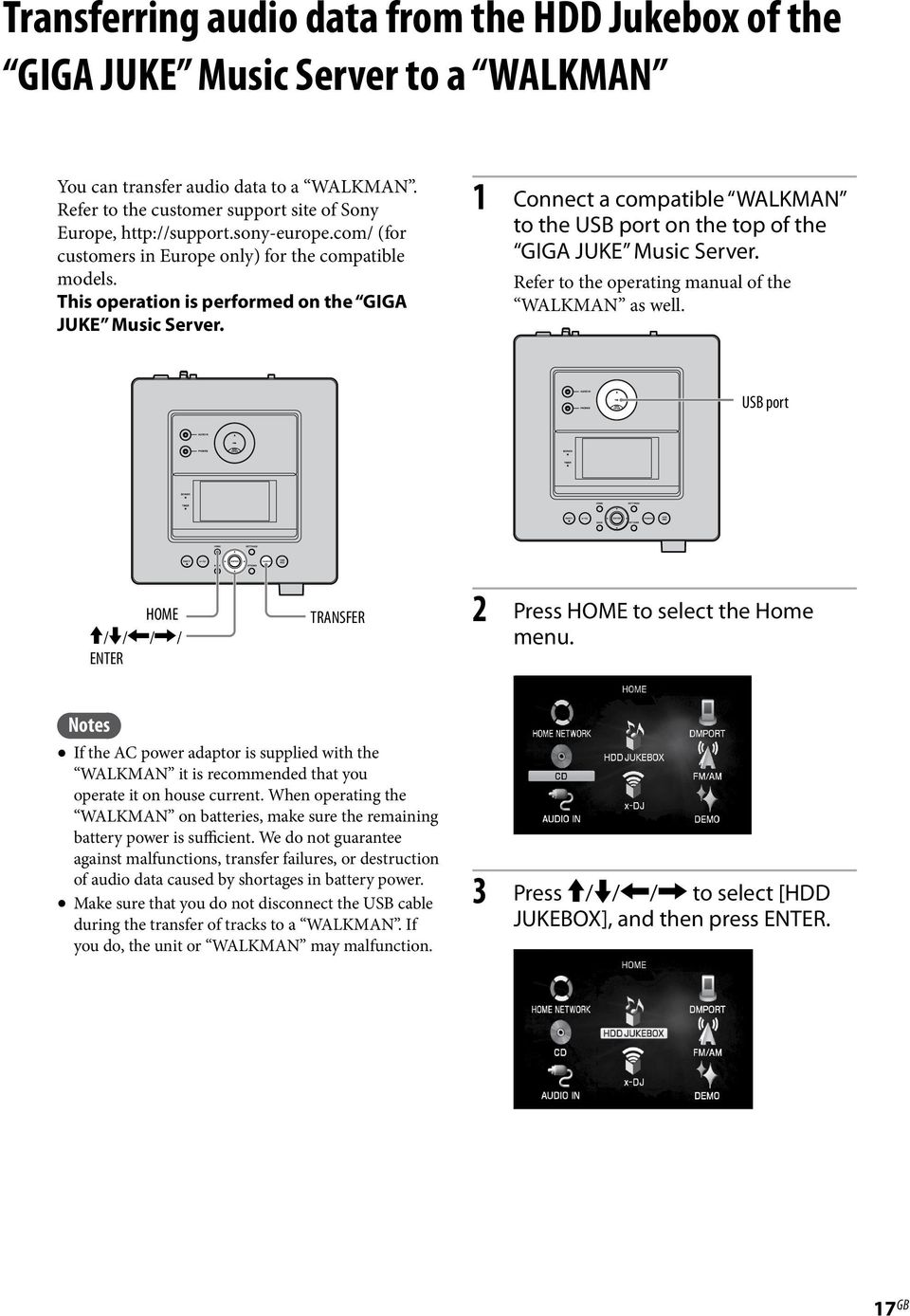 1 Connect a compatible WALKMAN to the USB port on the top of the GIGA JUKE Music Server. Refer to the operating manual of the WALKMAN as well.