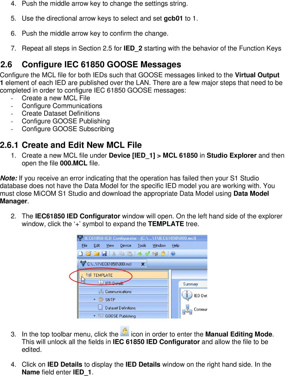 6 Configure IEC 61850 GOOSE Messages Configure the MCL file for both IEDs such that GOOSE messages linked to the Virtual Output 1 element of each IED are published over the LAN.