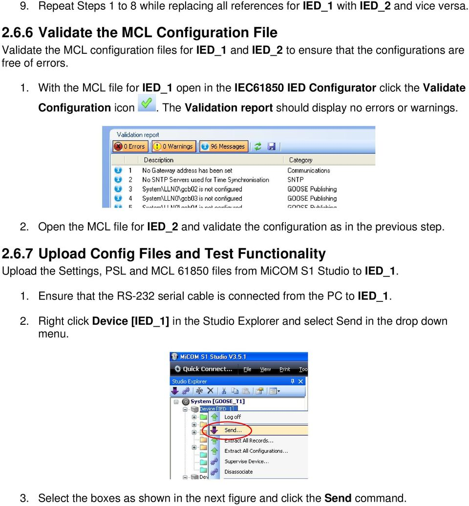 With the MCL file for IED_1 open in the IEC61850 IED Configurator click the Validate Configuration icon. The Validation report should display no errors or warnings. 2.