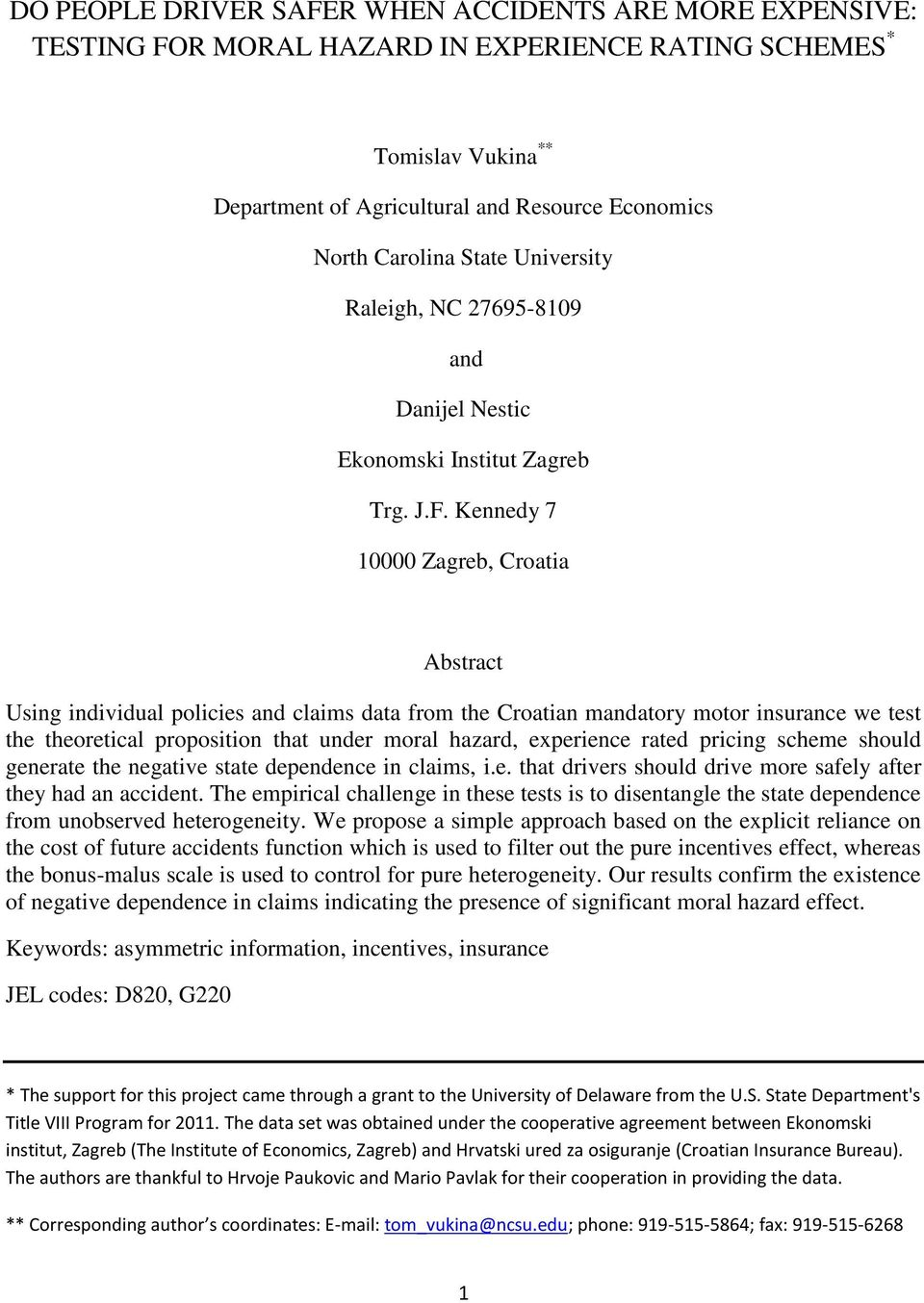 Kennedy 7 10000 Zagreb, Croatia Abstract Using individual policies and claims data from the Croatian mandatory motor insurance we test the theoretical proposition that under moral hazard, experience