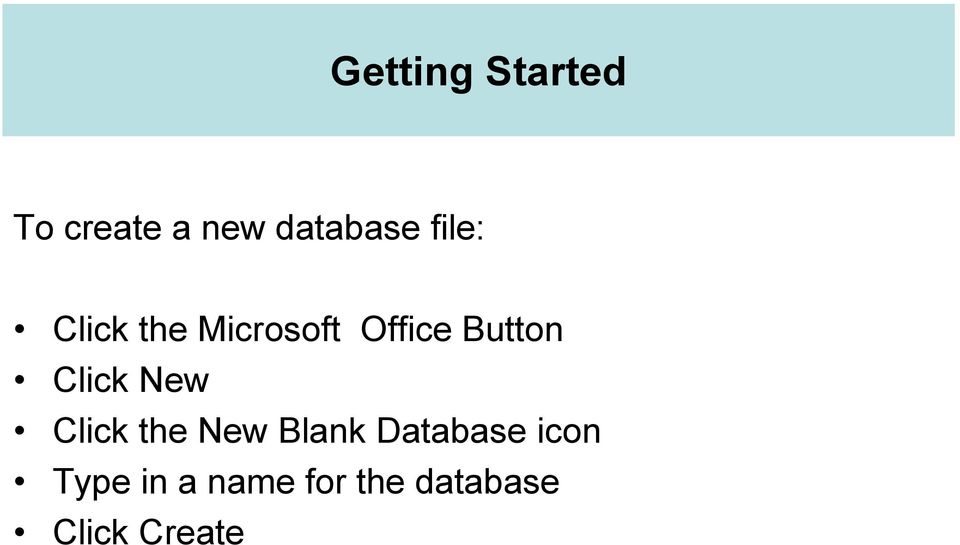 Click New Click the New Blank Database