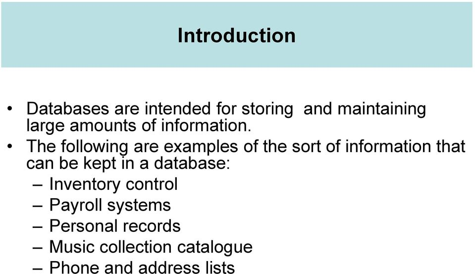 The following are examples of the sort of information that can be kept