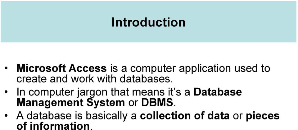 In computer jargon that means it s a Database Management