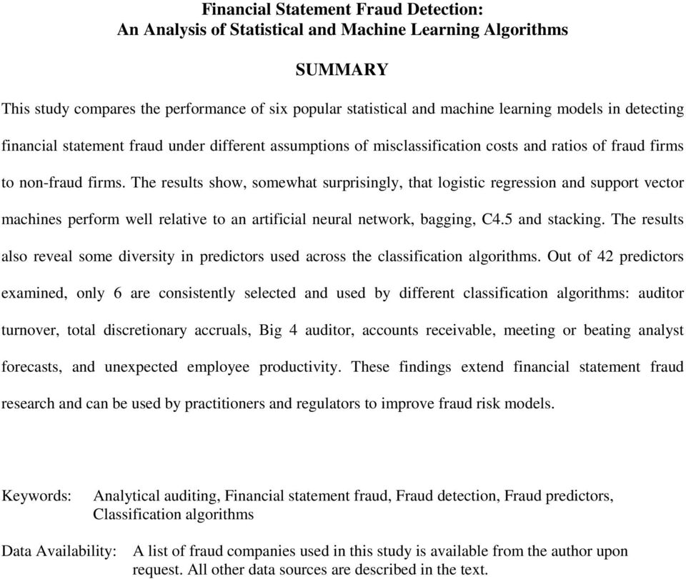 The results show, somewhat surprisingly, that logistic regression and support vector machines perform well relative to an artificial neural network, bagging, C4.5 and stacking.