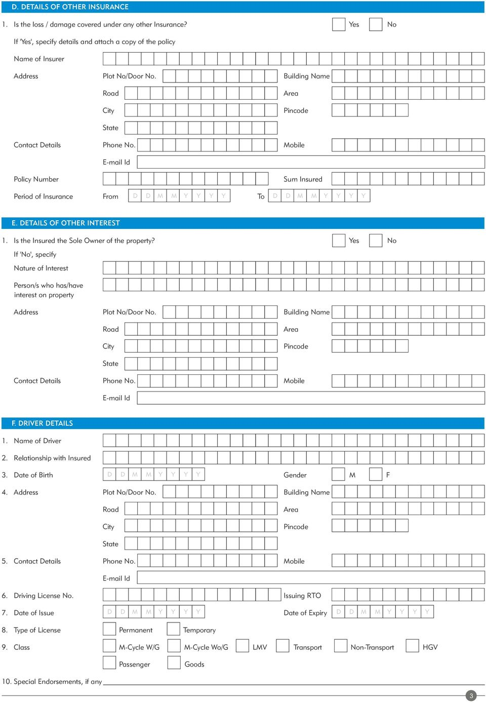 Is the Insured the Sole Owner of the property? Yes No If 'No', specify Nature of Interest Person/s who has/have interest on property F. DRIVER DETAILS 1. Name of Driver 2.