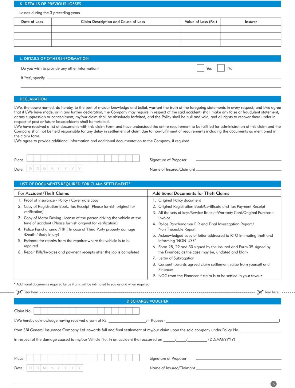 Yes No If 'Yes', specify DECLARATION I/We, the above named, do hereby, to the best of my/our knowledge and belief, warrant the truth of the foregoing statements in every respect; and I/we agree that