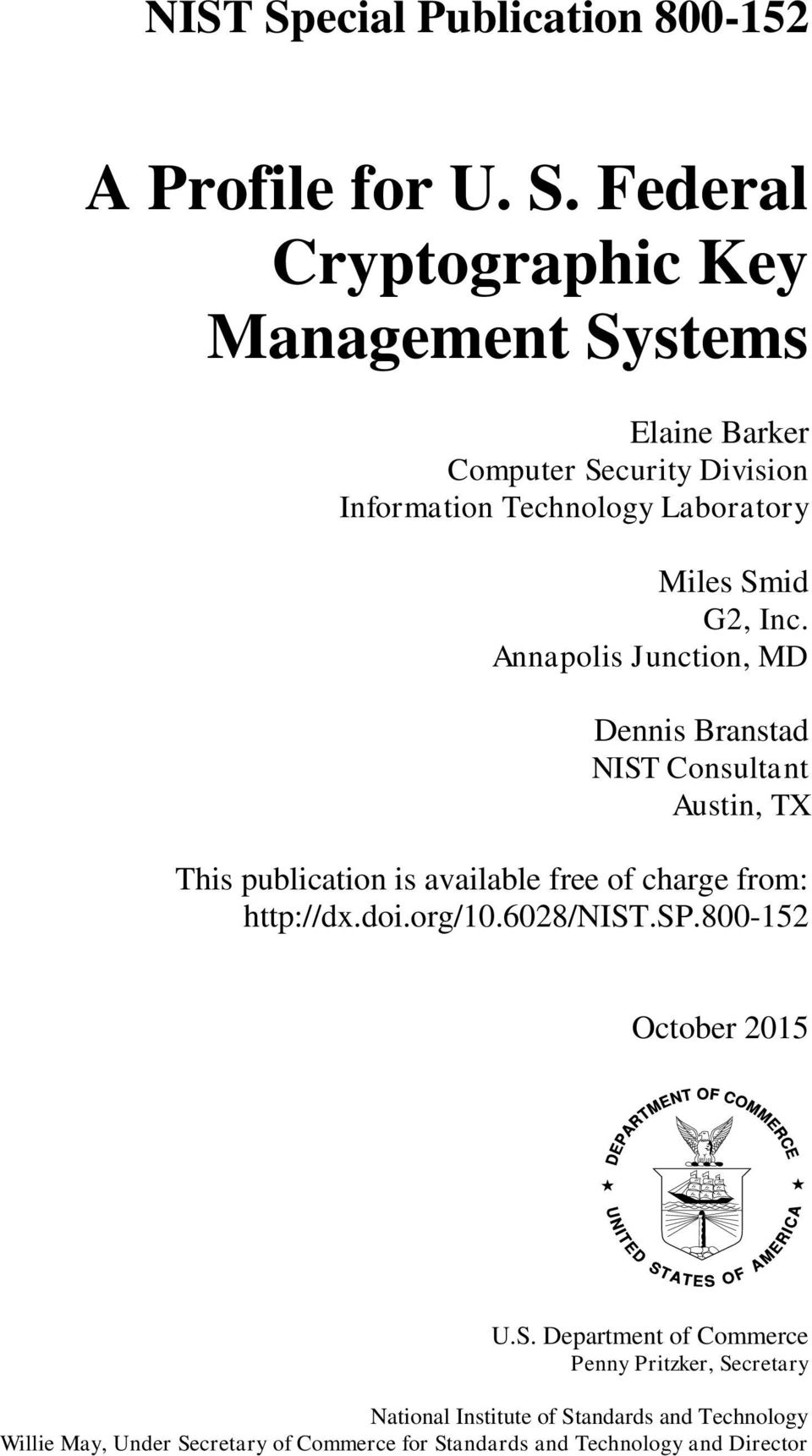 Federal Cryptographic Key Management Systems Elaine Barker Computer Security Division Information Technology Laboratory Miles Smid G2,