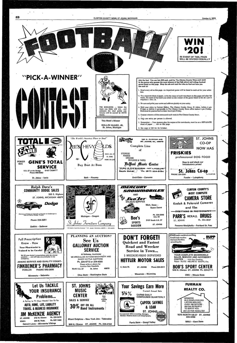 You can wn $20 cash, pad by The Clnton County News each week to the person who guesses the most wnners of the hgh school and college football games lsted on ths page.