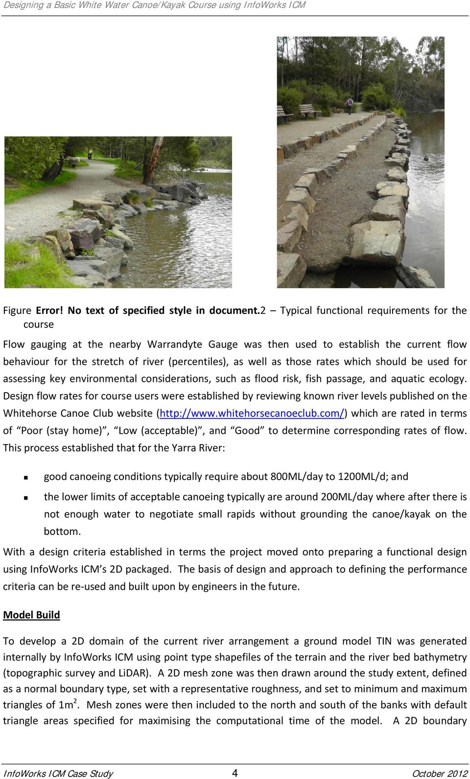 those rates which should be used for assessing key environmental considerations, such as flood risk, fish passage, and aquatic ecology.