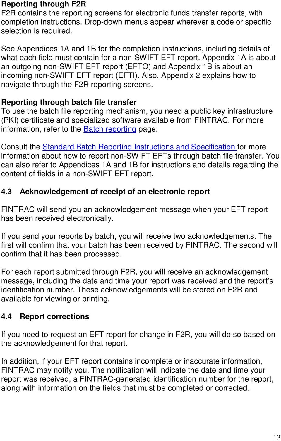 Appendix 1A is about an outgoing non-swift EFT report (EFTO) and Appendix 1B is about an incoming non-swift EFT report (EFTI).