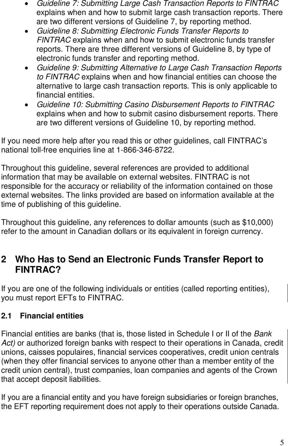 There are three different versions of Guideline 8, by type of electronic funds transfer and reporting method.