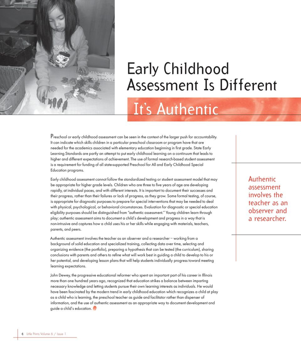 State Early Learning Standards are partly an attempt to put early childhood learning on a continuum that leads to higher and different expectations of achievement.