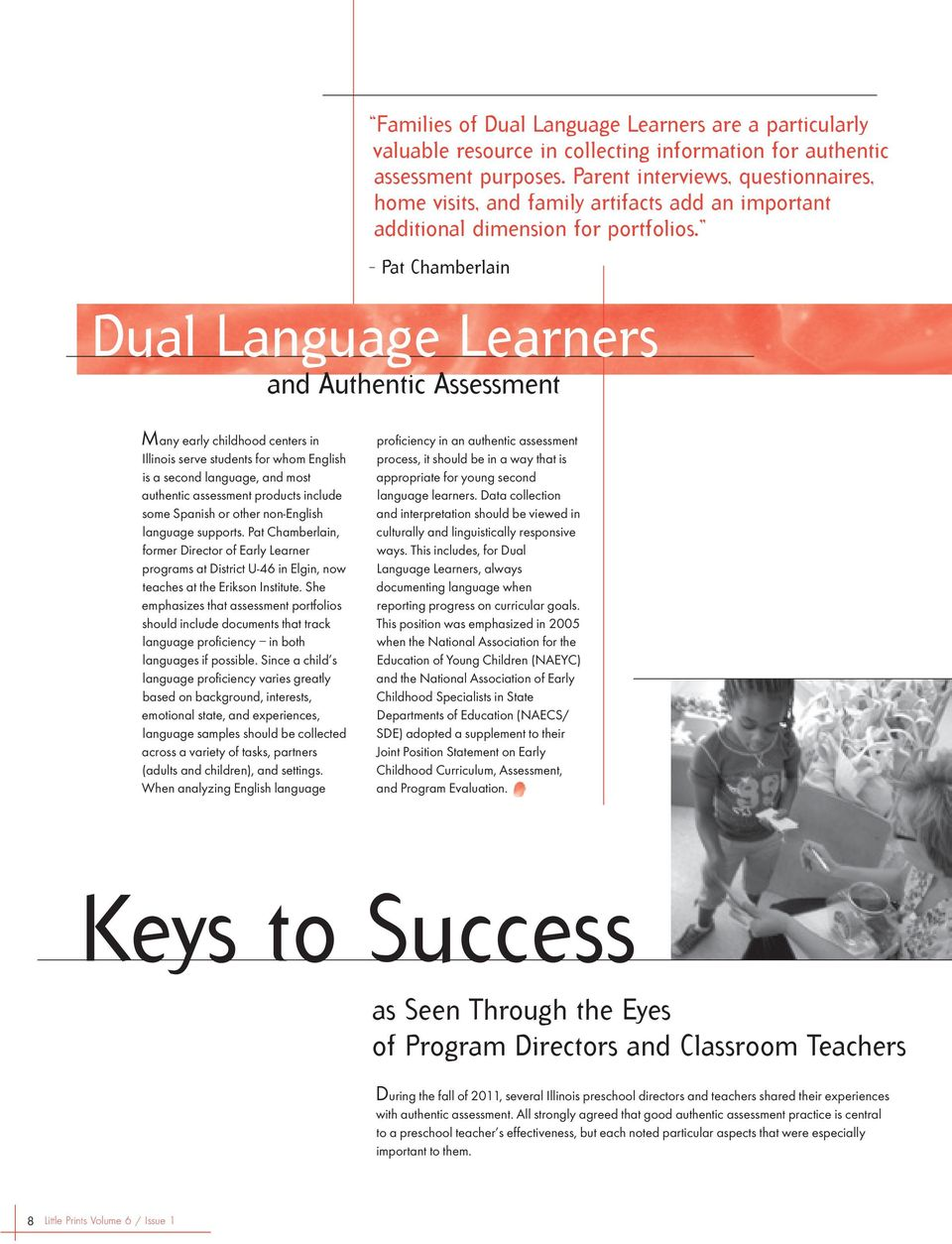 Pat Chamberlain Dual Language Learners and Authentic Assessment Many early childhood centers in Illinois serve students for whom English is a second language, and most authentic assessment products