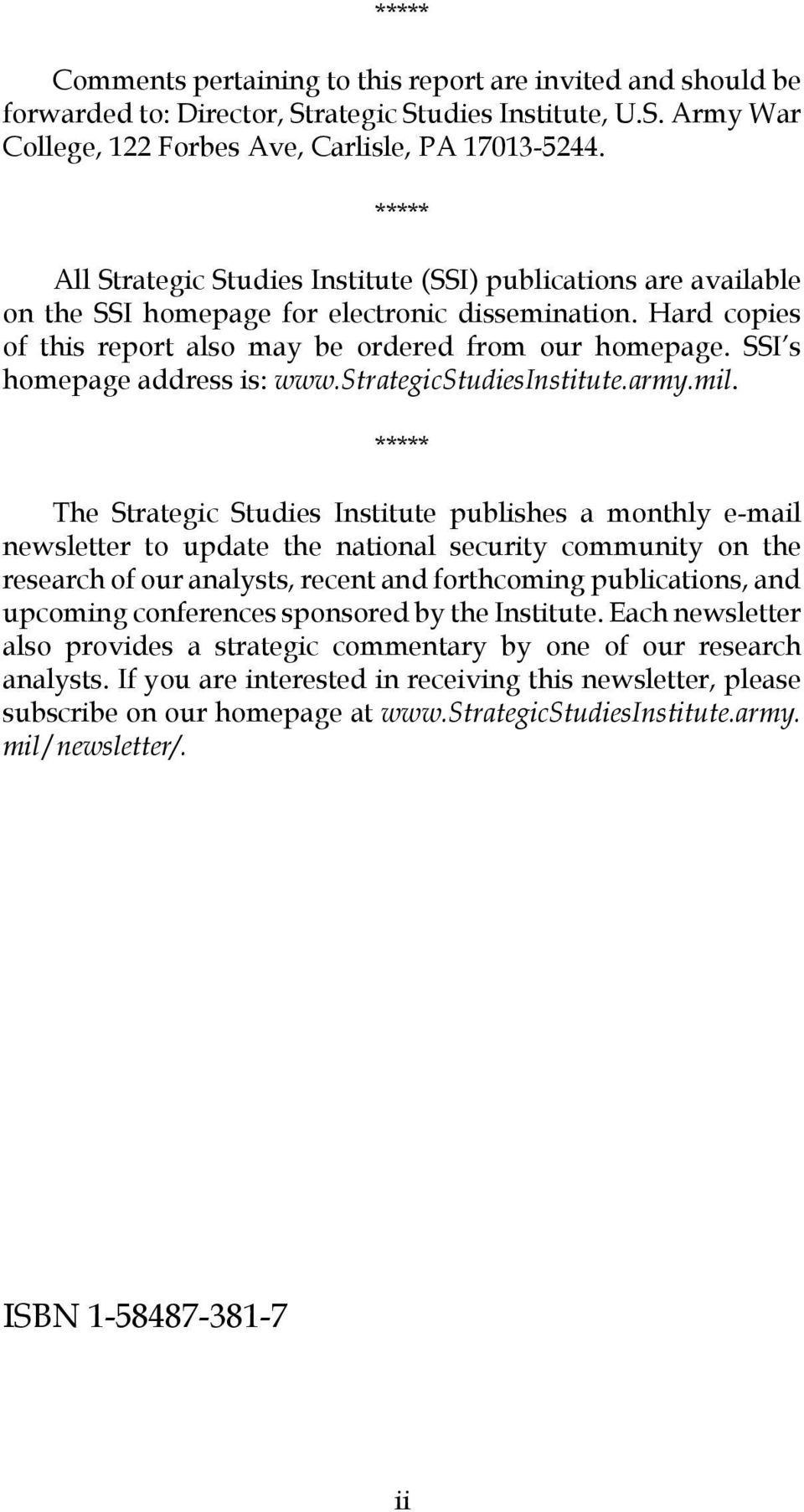 SSI s homepage address is: www.strategicstudiesinstitute.army.mil.