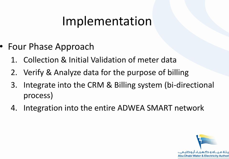 Verify & Analyze data for the purpose of billing 3.
