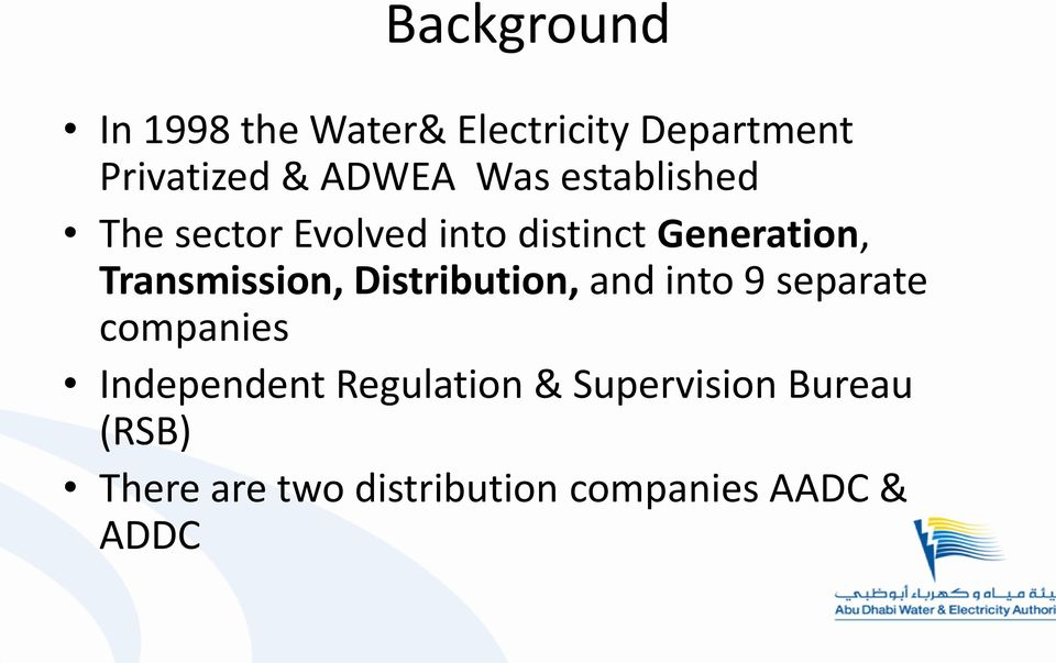 Transmission, Distribution, and into 9 separate companies Independent