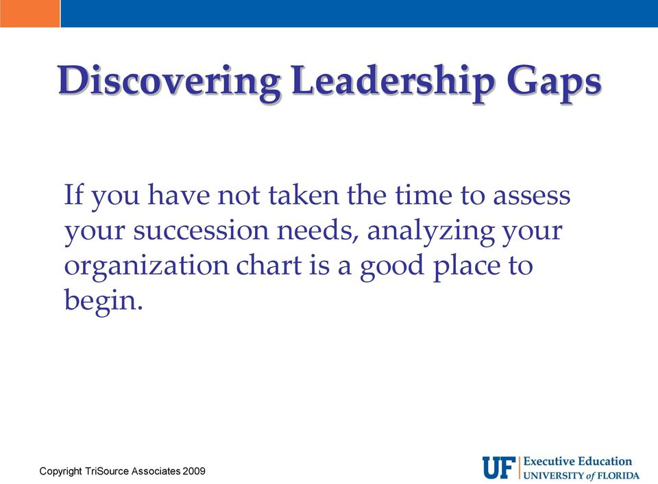 your succession needs, analyzing your