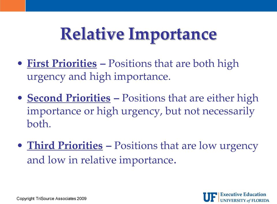 Second Priorities Positions that are either high importance or high