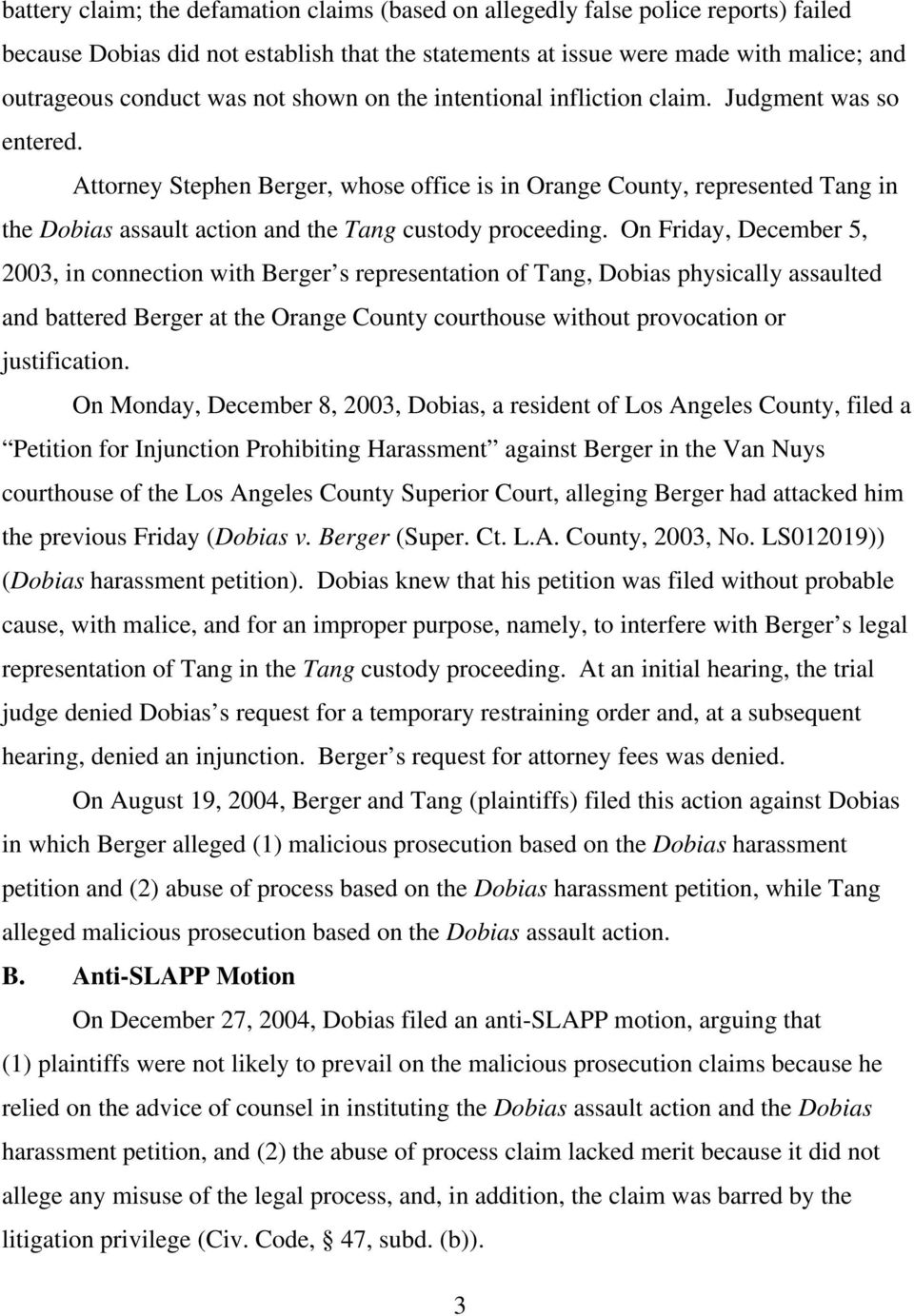 Attorney Stephen Berger, whose office is in Orange County, represented Tang in the Dobias assault action and the Tang custody proceeding.